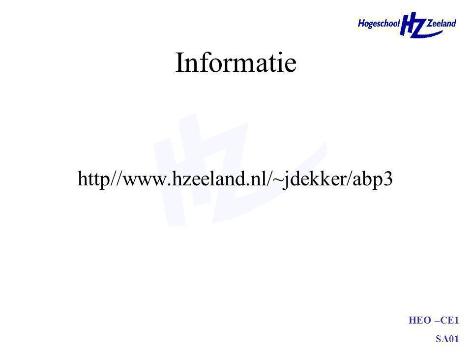HEO –CE1 SA01 Informatie http//www.hzeeland.nl/~jdekker/abp3