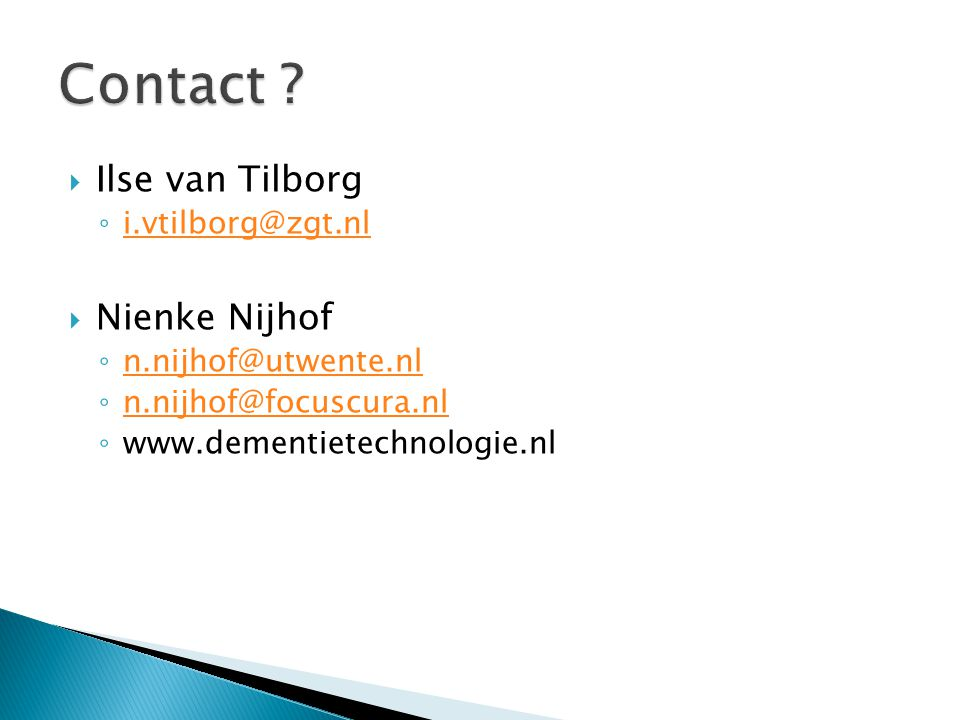  Ilse van Tilborg ◦ i.vtilborg@zgt.nl i.vtilborg@zgt.nl  Nienke Nijhof ◦ n.nijhof@utwente.nl n.nijhof@utwente.nl ◦ n.nijhof@focuscura.nl n.nijhof@fo