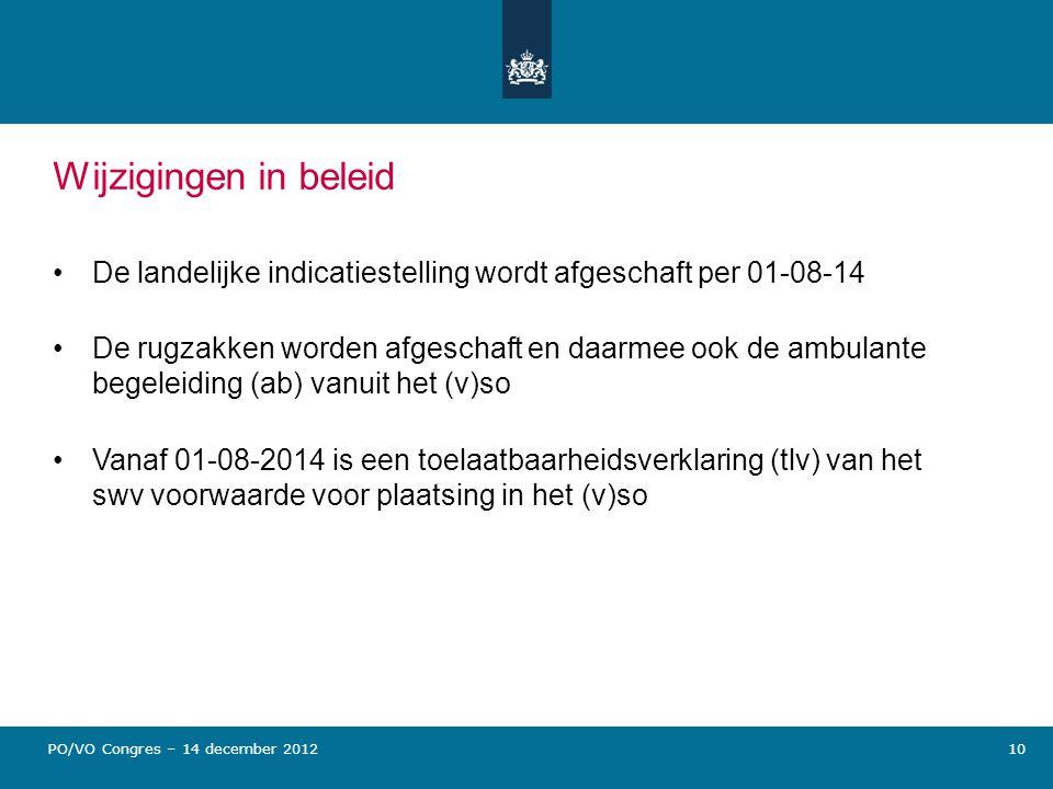 Wijzigingen in beleid De landelijke indicatiestelling wordt afgeschaft per 01-08-14 De rugzakken worden afgeschaft en daarmee ook de ambulante begelei