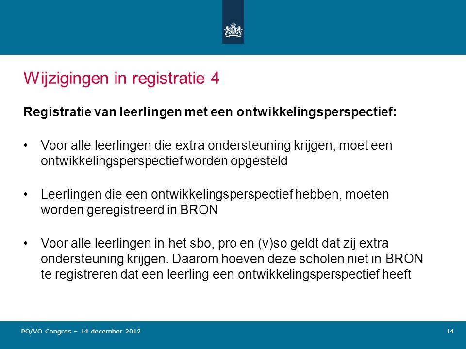 Wijzigingen in registratie 4 Registratie van leerlingen met een ontwikkelingsperspectief: Voor alle leerlingen die extra ondersteuning krijgen, moet e
