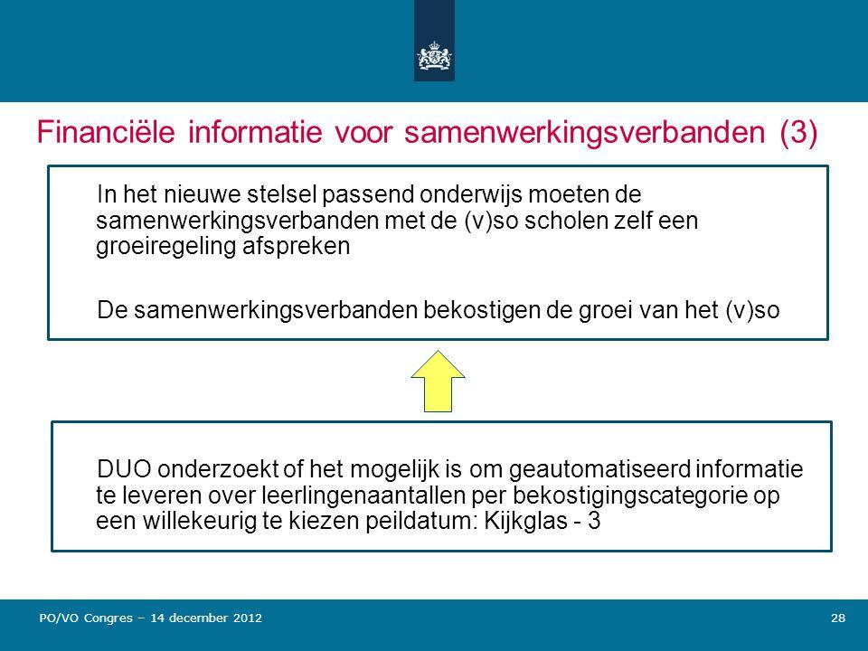 28 Financiële informatie voor samenwerkingsverbanden (3) In het nieuwe stelsel passend onderwijs moeten de samenwerkingsverbanden met de (v)so scholen