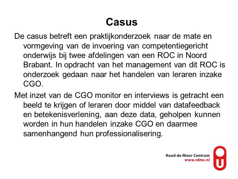 Casus De casus betreft een praktijkonderzoek naar de mate en vormgeving van de invoering van competentiegericht onderwijs bij twee afdelingen van een