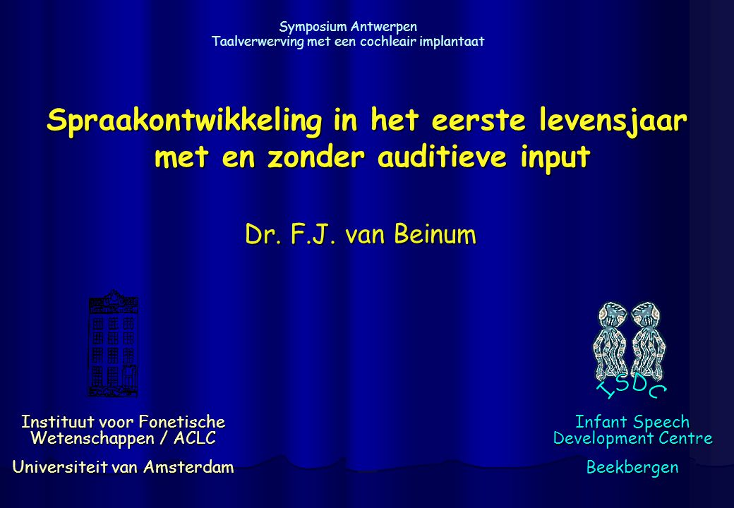Antwerpen Symposium 11 9 december 2006 het menselijk spraakproductiesysteem bron-filter model voor volwassen spraakproductie (Fant, 1960) bron: longen (1) + larynx (2) filter: mondkeelbuis (3) geluidsproductiesysteem gelijk bij alle zoogdieren