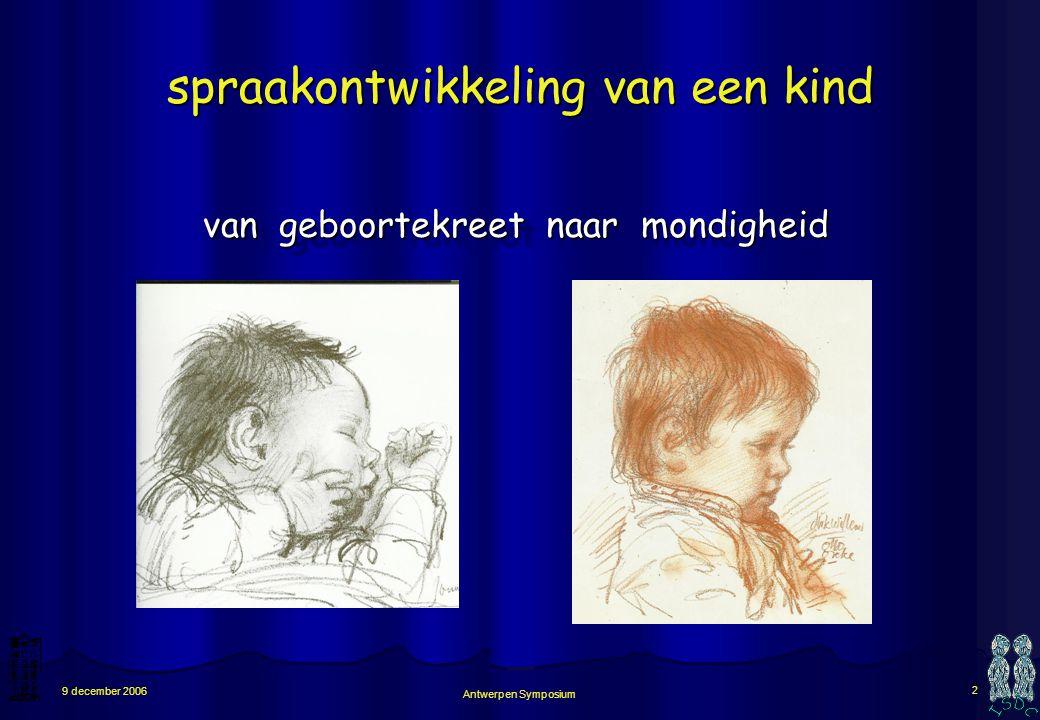 Antwerpen Symposium 12 9 december 2006 is geluidsinstrument van een baby te vergelijken met volwassen spreekinstrument .