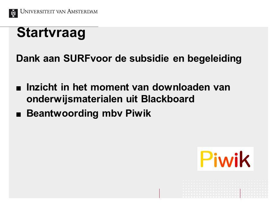 Werkpakketten Techniek koppelen Piwik aan Blackboard Opzetten prototype dashboard Onderwijs enquête onder docenten terugkoppelen resultaten pilot