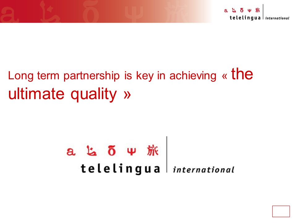 Long term partnership is key in achieving « the ultimate quality »