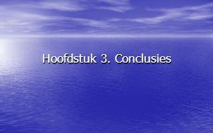 Hoofdstuk 3. Conclusies