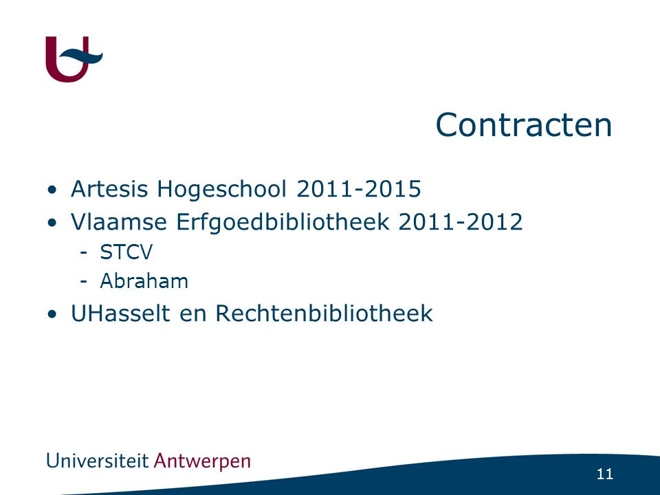 11 Contracten Artesis Hogeschool 2011-2015 Vlaamse Erfgoedbibliotheek 2011-2012 -STCV -Abraham UHasselt en Rechtenbibliotheek