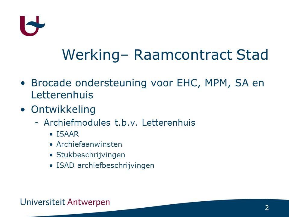 2 Werking– Raamcontract Stad Brocade ondersteuning voor EHC, MPM, SA en Letterenhuis Ontwikkeling -Archiefmodules t.b.v.
