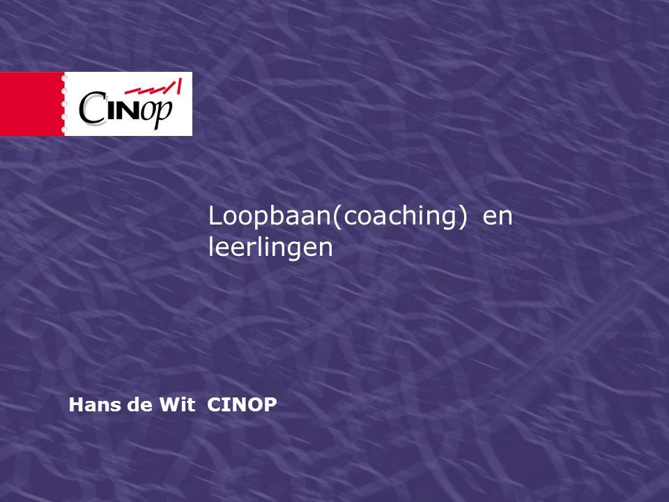 Loopbaan(coaching) en leerlingen Hans de Wit CINOP