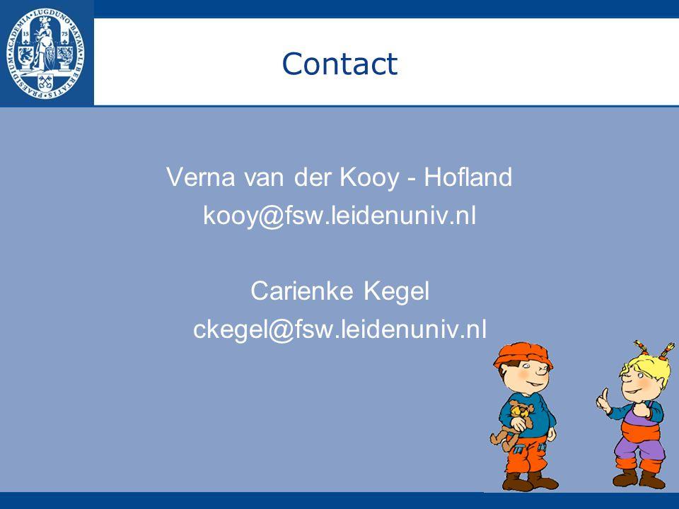 Contact Verna van der Kooy - Hofland kooy@fsw.leidenuniv.nl Carienke Kegel ckegel@fsw.leidenuniv.nl