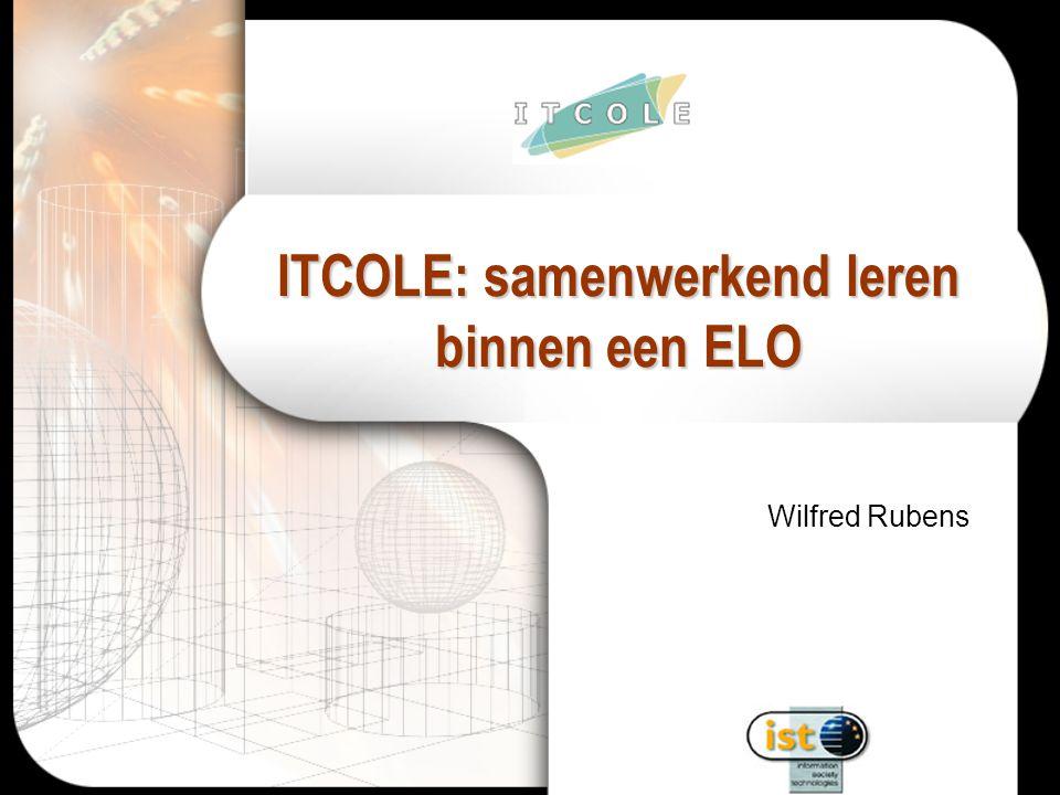 ITCOLE: samenwerkend leren binnen een ELO Wilfred Rubens