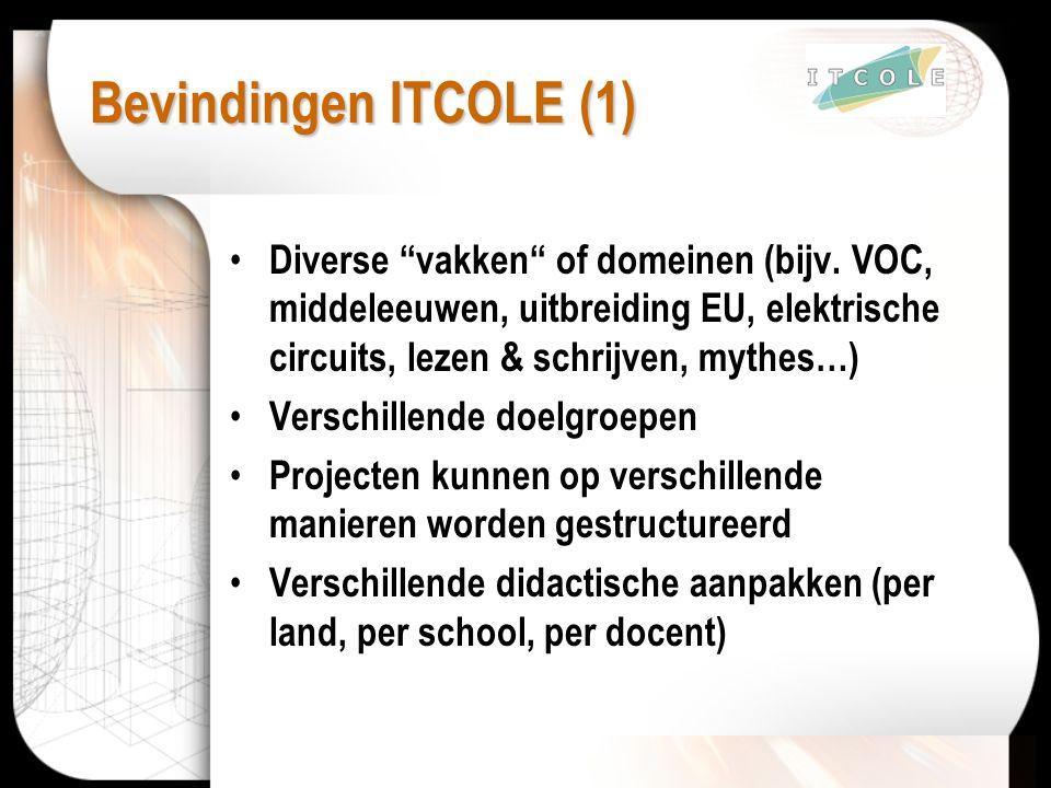 """Bevindingen ITCOLE (1) Diverse """"vakken"""" of domeinen (bijv. VOC, middeleeuwen, uitbreiding EU, elektrische circuits, lezen & schrijven, mythes…) Versch"""