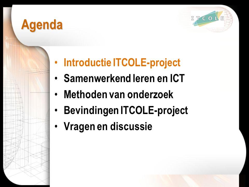 Agenda Introductie ITCOLE-project Samenwerkend leren en ICT Methoden van onderzoek Bevindingen ITCOLE-project Vragen en discussie