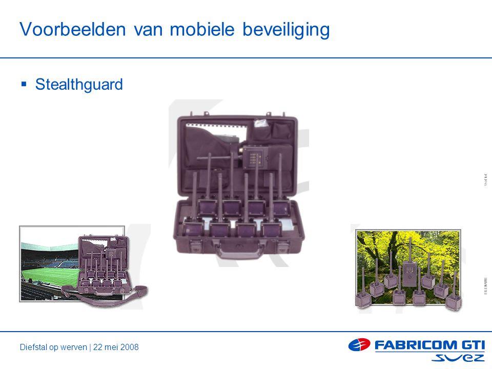 Diefstal op werven | 22 mei 2008 FILENAME 9 of tot Voorbeelden van mobiele beveiliging  Stealthguard