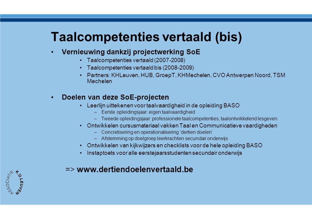 Taalcompetenties vertaald (bis) Vernieuwing dankzij projectwerking SoE Taalcompetenties vertaald (2007-2008) Taalcompetenties vertaald bis (2008-2009)
