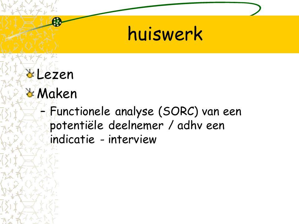 huiswerk Lezen Maken –Functionele analyse (SORC) van een potentiële deelnemer / adhv een indicatie - interview