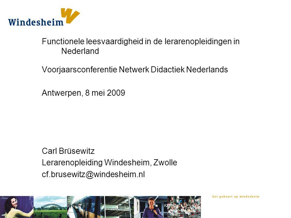 Functionele leesvaardigheid in de lerarenopleidingen in Nederland Voorjaarsconferentie Netwerk Didactiek Nederlands Antwerpen, 8 mei 2009 Carl Brüsewi