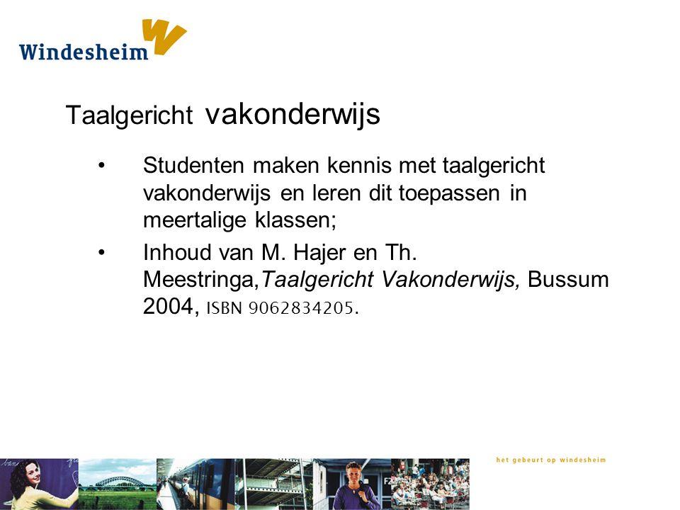 Taalgericht vakonderwijs Studenten maken kennis met taalgericht vakonderwijs en leren dit toepassen in meertalige klassen; Inhoud van M. Hajer en Th.