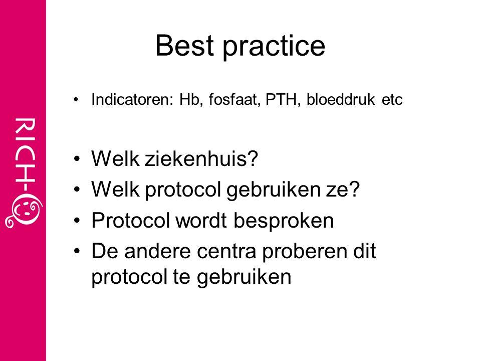Best practice Indicatoren: Hb, fosfaat, PTH, bloeddruk etc Welk ziekenhuis.