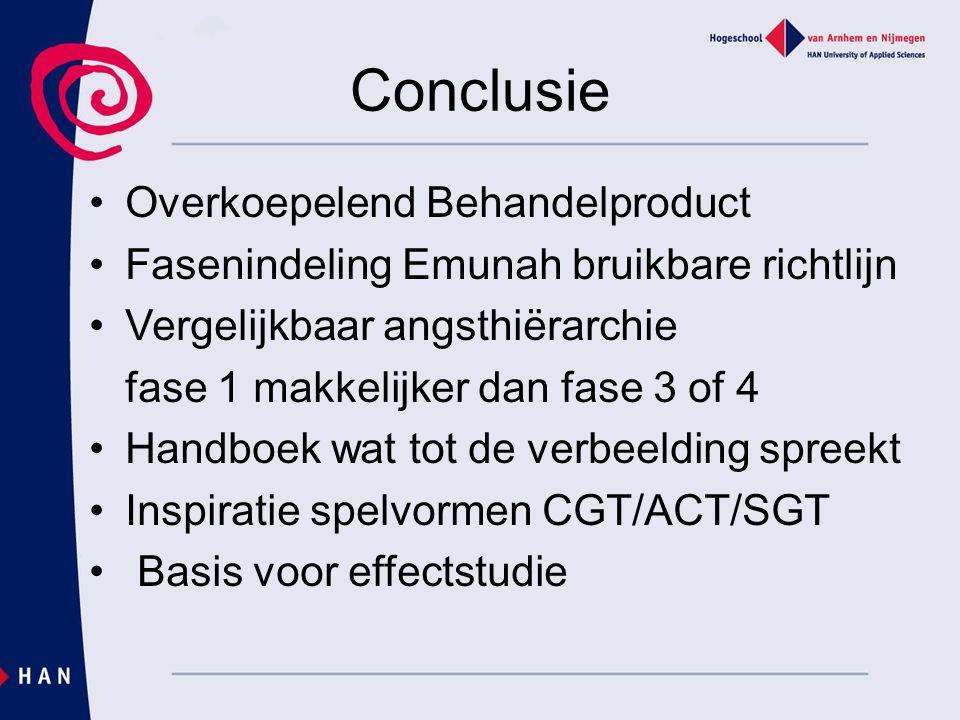 Conclusie Overkoepelend Behandelproduct Fasenindeling Emunah bruikbare richtlijn Vergelijkbaar angsthiërarchie fase 1 makkelijker dan fase 3 of 4 Hand