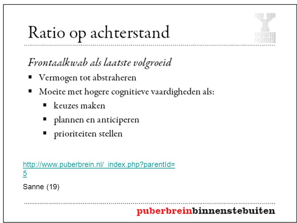 http://www.puberbrein.nl/_index.php?parentId= 5 Sanne (19)