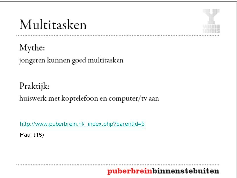 http://www.puberbrein.nl/_index.php?parentId= 5 Sanne (19)