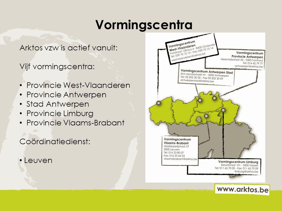 Vormingscentra Arktos vzw is actief vanuit: Vijf vormingscentra: Provincie West-Vlaanderen Provincie Antwerpen Stad Antwerpen Provincie Limburg Provin