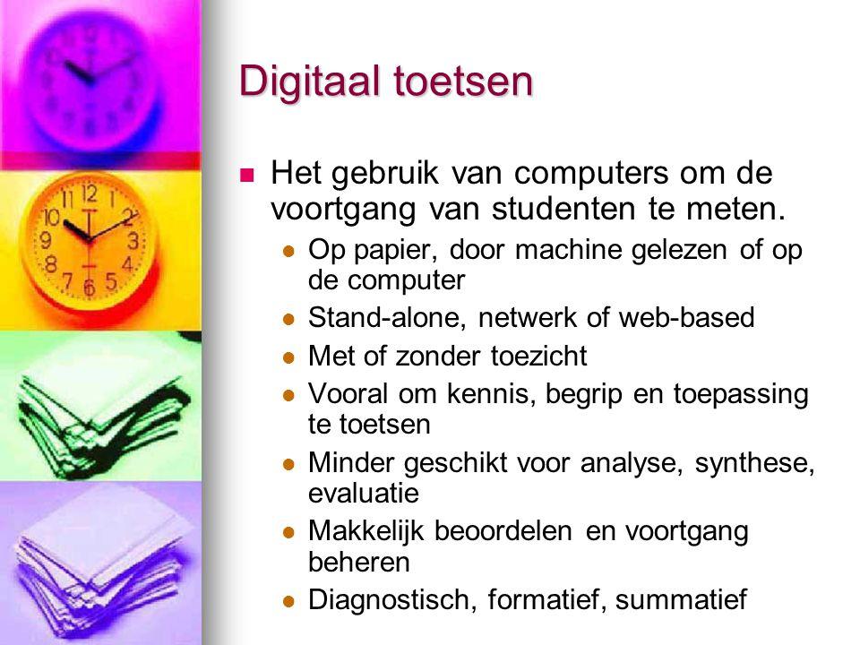 Digitaal toetsen Het gebruik van computers om de voortgang van studenten te meten.