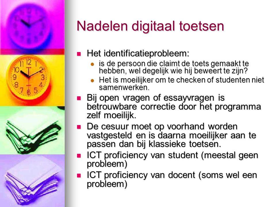 Nadelen digitaal toetsen Het identificatieprobleem: Het identificatieprobleem: is de persoon die claimt de toets gemaakt te hebben, wel degelijk wie hij beweert te zijn.
