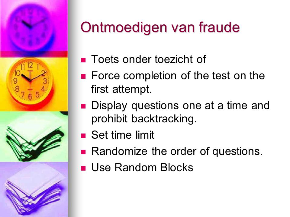 Ontmoedigen van fraude Toets onder toezicht of Force completion of the test on the first attempt.