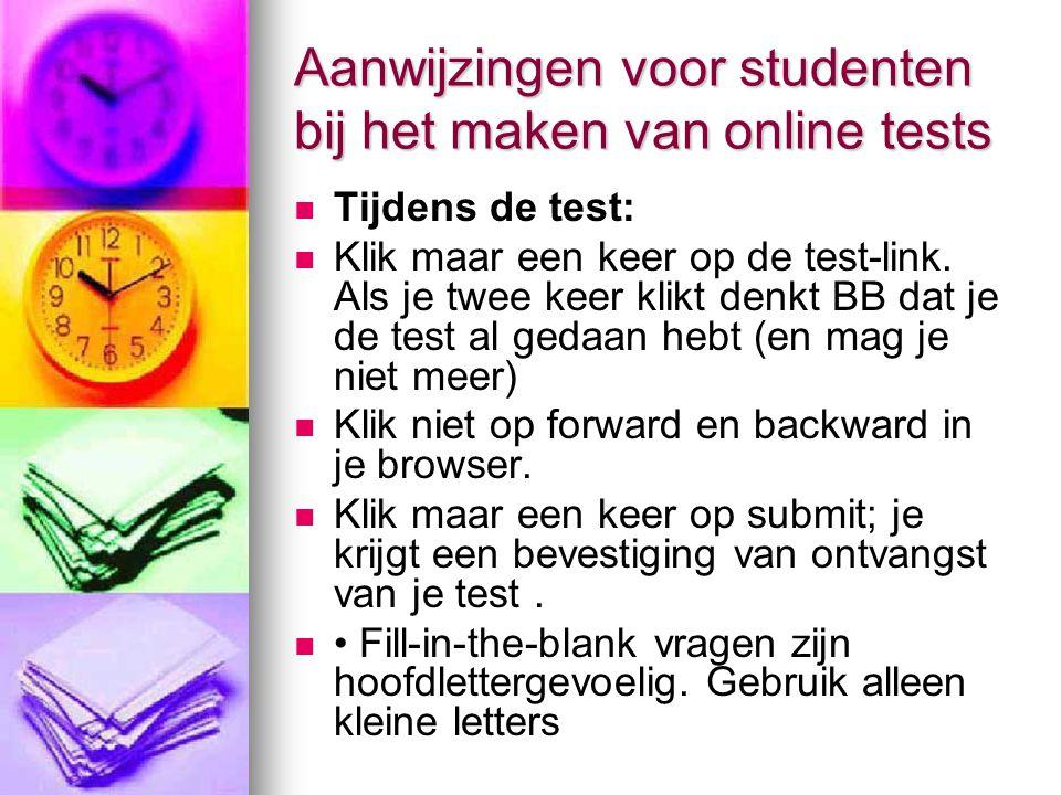 Aanwijzingen voor studenten bij het maken van online tests Tijdens de test: Klik maar een keer op de test-link.
