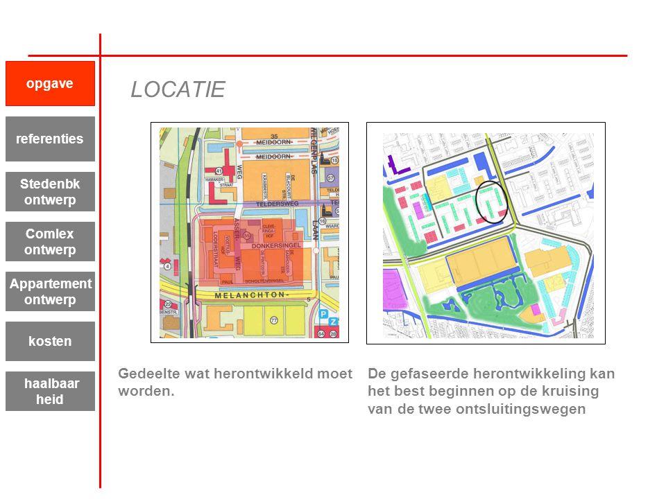 Appartement ontwerp kosten haalbaar heid referenties Stedenbk ontwerp Comlex ontwerp opgave LOCATIE De gefaseerde herontwikkeling kan het best beginne