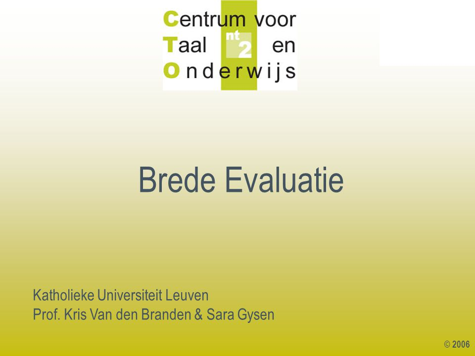 © 2006 testen toetsen assessment observeren alternatieve evaluatie diagnosticeren beoordelen evalueren permanente evaluatie