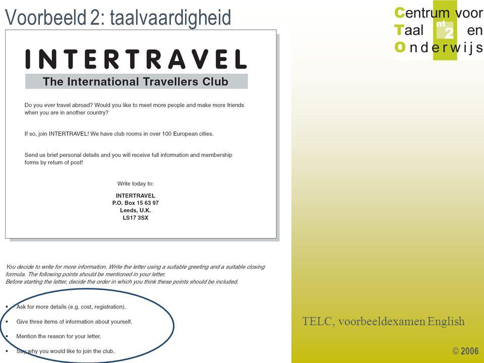 © 2006 TELC, voorbeeldexamen English Voorbeeld 2: taalvaardigheid