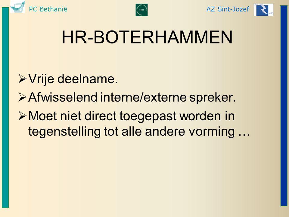 PC BethaniëAZ Sint-Jozef HR-BOTERHAMMEN  Vrije deelname.  Afwisselend interne/externe spreker.  Moet niet direct toegepast worden in tegenstelling