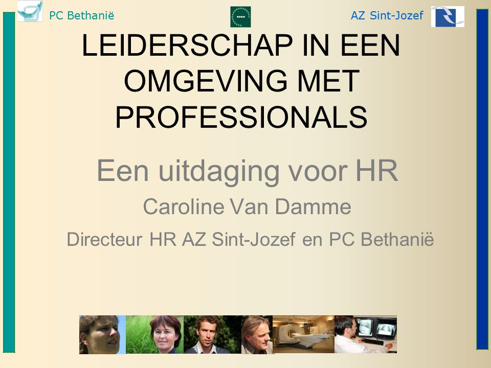 PC BethaniëAZ Sint-Jozef (Linda Ellinor) DE BESMETTELIJKHEID VAN HET KERNPROCES Holistic Focus on relationship & process Shared leaderschip Many right answers/ paradox Fragmentation Focus on structure & tasks One right answer Power & control Top-down decisions Linear thinking Self-mastery Competition Shared meaning & consensus Collaboration community Collective mastery & leveraging diversity Systems thinking