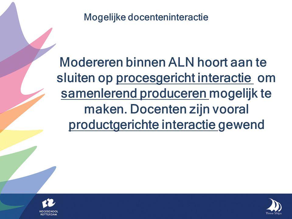 Modereren binnen ALN hoort aan te sluiten op procesgericht interactie om samenlerend produceren mogelijk te maken.