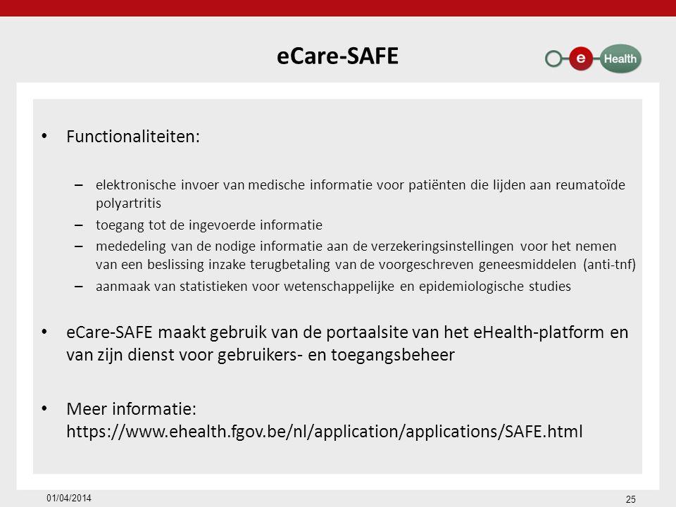 eCare-SAFE Functionaliteiten: – elektronische invoer van medische informatie voor patiënten die lijden aan reumatoïde polyartritis – toegang tot de in