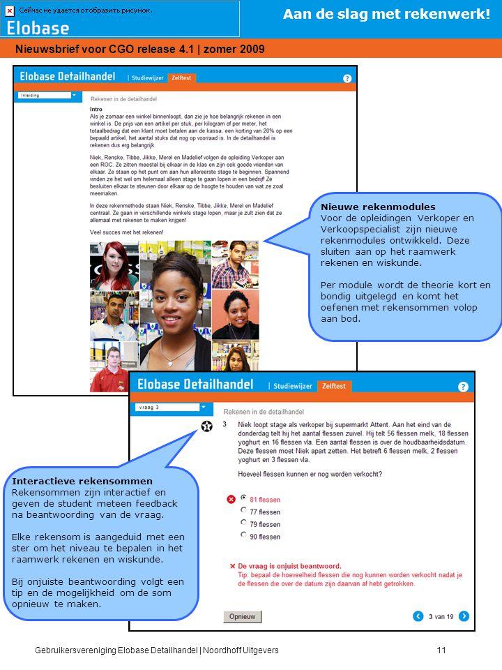 Gebruikersvereniging Elobase Detailhandel   Noordhoff Uitgevers11 Nieuwsbrief voor CGO release 4.1   zomer 2009 Aan de slag met rekenwerk! Nieuwe reke