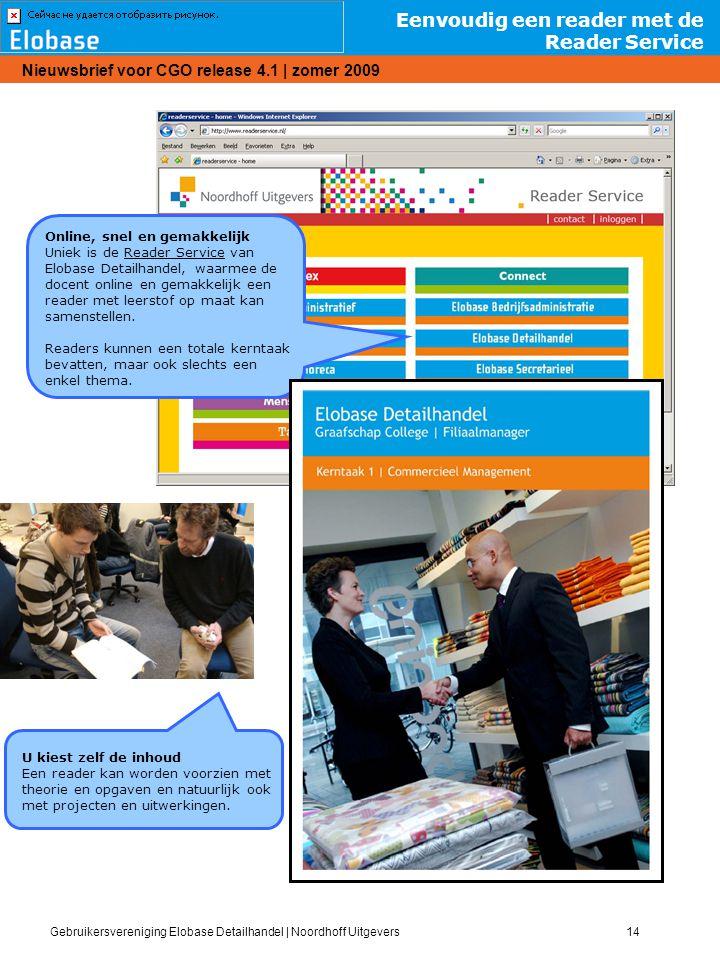 Gebruikersvereniging Elobase Detailhandel | Noordhoff Uitgevers14 Nieuwsbrief voor CGO release 4.1 | zomer 2009 Eenvoudig een reader met de Reader Ser