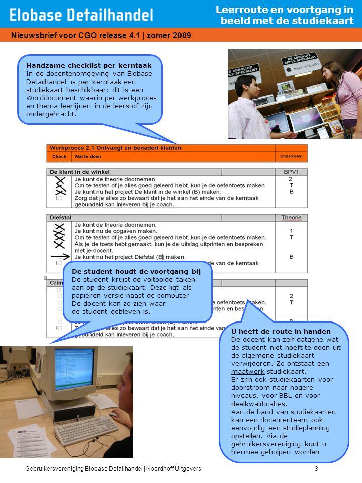 Gebruikersvereniging Elobase Detailhandel | Noordhoff Uitgevers3 Nieuwsbrief voor CGO release 4.1 | zomer 2009 Handzame checklist per kerntaak In de d