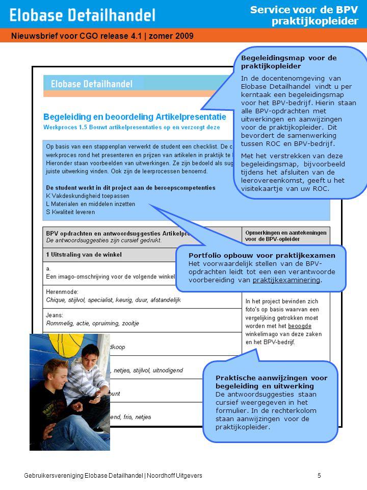 Gebruikersvereniging Elobase Detailhandel   Noordhoff Uitgevers5 Nieuwsbrief voor CGO release 4.1   zomer 2009 Service voor de BPV praktijkopleider Be