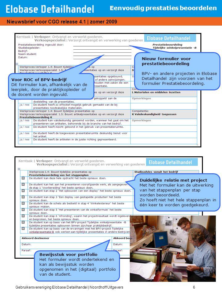 Gebruikersvereniging Elobase Detailhandel   Noordhoff Uitgevers6 Nieuwsbrief voor CGO release 4.1   zomer 2009 Eenvoudig prestaties beoordelen Nieuw f