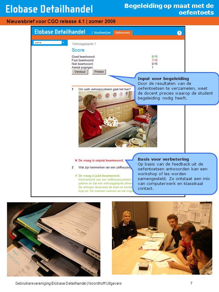 Gebruikersvereniging Elobase Detailhandel | Noordhoff Uitgevers7 Nieuwsbrief voor CGO release 4.1 | zomer 2009 Begeleiding op maat met de oefentoets B