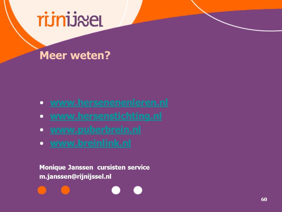 60 Meer weten? www.hersenenenleren.nl www.hersenstichting.nl www.puberbrein.nl www.breinlink.nl Monique Janssen cursisten service m.janssen@rijnijssel