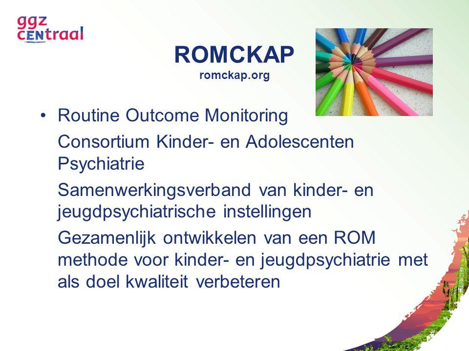 ROMCKAP romckap.org Routine Outcome Monitoring Consortium Kinder- en Adolescenten Psychiatrie Samenwerkingsverband van kinder- en jeugdpsychiatrische