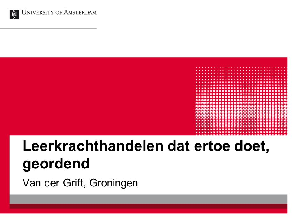 Leerkrachthandelen dat ertoe doet, geordend Van der Grift, Groningen