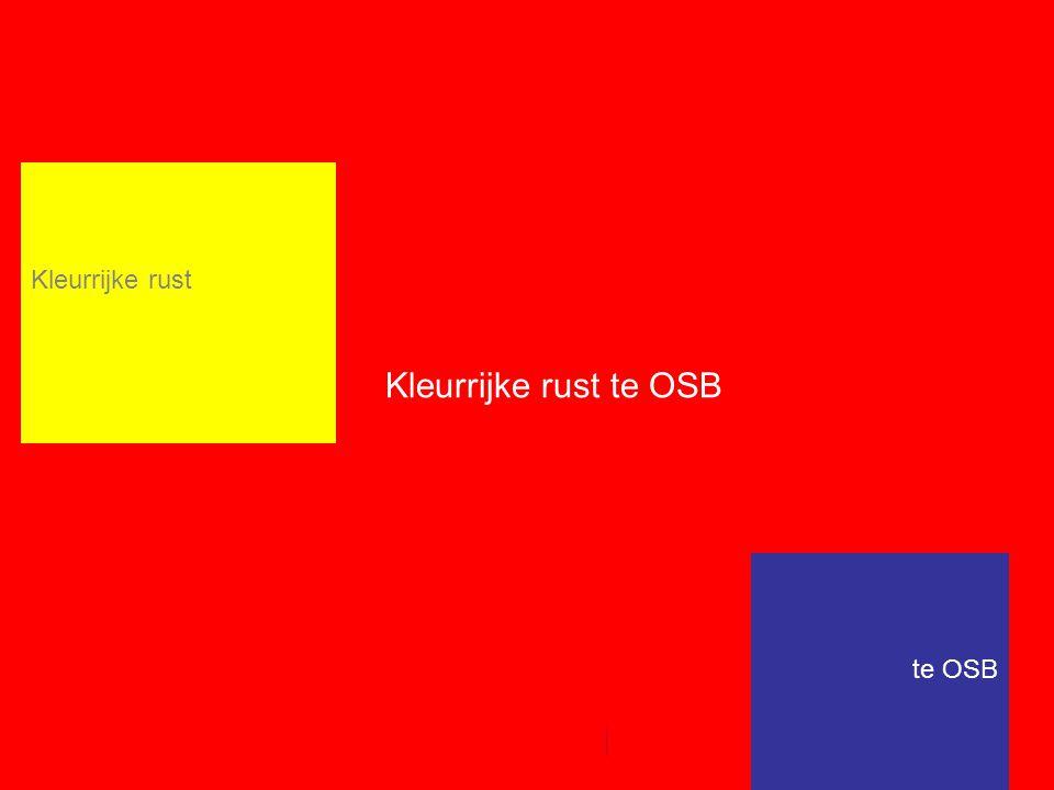 Kleurrijke rust te OSB Kleurrijke rust te OSB