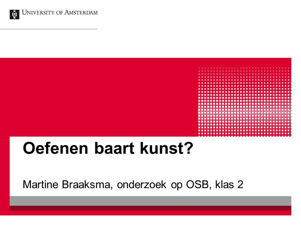 Oefenen baart kunst Martine Braaksma, onderzoek op OSB, klas 2